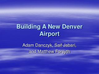 Building A New Denver Airport