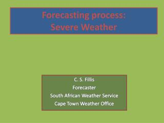 Forecasting process:  Severe Weather