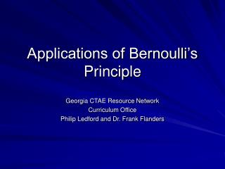 Applications of Bernoulli�s Principle
