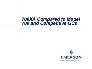 700XA Compared to Model 700 and Competitive GCs