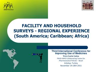 FACILITY AND HOUSEHOLD SURVEYS - REGIONAL EXPERIENCE  (South America;  Caribbean; Africa)