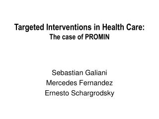 Targeted Interventions in Health Care:  The case of PROMIN
