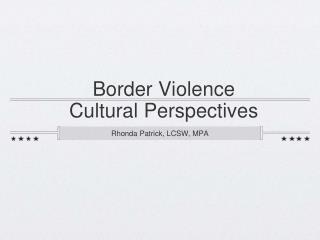 Border Violence Cultural Perspectives