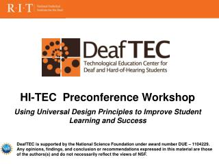 DeafTEC is supported by the National Science Foundation under award number DUE – 1104229.