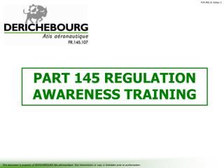 PART 145 REGULATION AWARENESS TRAINING