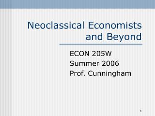 Neoclassical Economists and Beyond