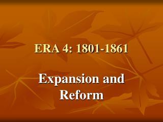 ERA 4: 1801-1861