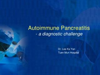 Autoimmune Pancreatitis -  a diagnostic challenge