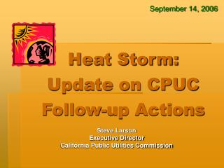 Heat Storm:  Update on CPUC  Follow-up Actions