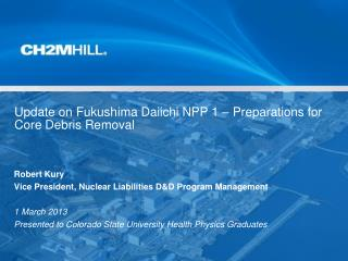 Update on Fukushima Daiichi NPP 1 – Preparations for Core Debris Removal