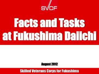 Facts and Tasks at Fukushima Daiichi