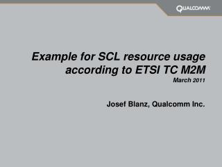 E xample for SCL resource usage according to ETSI  TC M2M March  2011