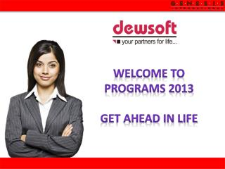 WELCOME to Programs 2013 Get ahead in life
