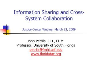 Information Sharing and Cross-System Collaboration Justice Center Webinar March 23, 2009