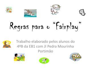 "Regras para o ""Fairplay"""