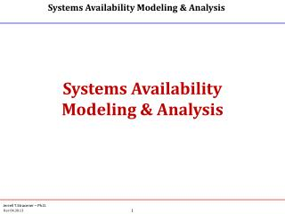 Systems Availability Modeling & Analysis