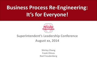 Business Process Re-Engineering:  It's for Everyone!