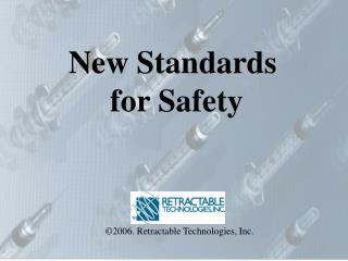 New Standards  for Safety