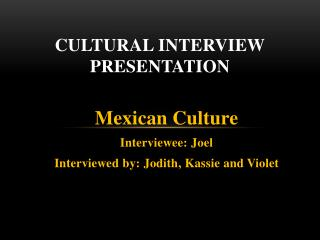 Cultural Interview Presentation