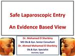 Safe Laparoscopic Entry An Evidence Based View