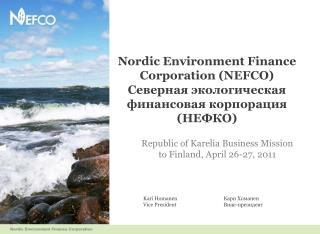 Republic of  Karelia  Business  Mission  to  Finland, April 26-27, 2011