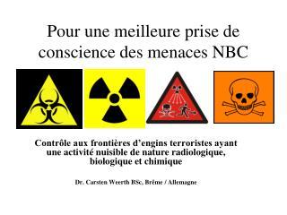Pour une meilleure prise de conscience des menaces NBC