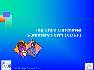 The Child Outcomes Summary Form COSF