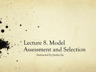 Lecture 8. Model Assessment and Selection