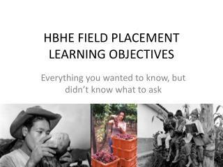 HBHE FIELD PLACEMENT LEARNING OBJECTIVES