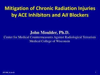 Mitigation of Chronic Radiation Injuries by ACE Inhibitors and A II  Blockers