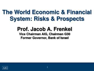 The World Economic & Financial System: Risks & Prospects