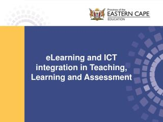 eLearning and ICT  integration in  Teaching, Learning and Assessment