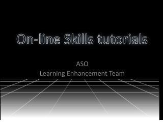 On-line Skills tutorials