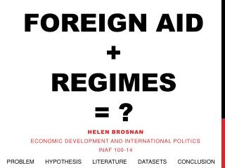 Foreign Aid + Regimes  = ?