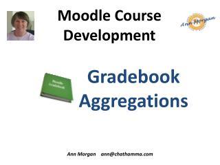Moodle Course Development