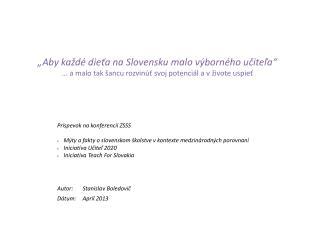 """""""Aby každé dieťa na Slovensku malo výborného učiteľa"""""""