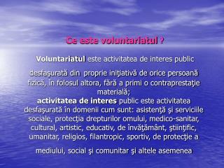 Cine poate fi voluntar?