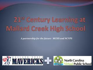 21 st  Century Learning at  Mallard Creek High School