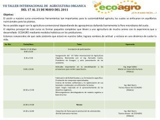 VII TALLER INTERNACIONAL DE  AGRICULTURA ORGANICA DEL 17 AL 21 DE MAYO DEL 2011