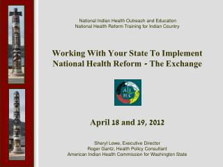National Indian Health Outreach and Education  National Health Reform Training for Indian Country