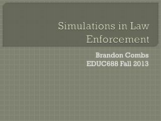 Simulations in Law Enforcement