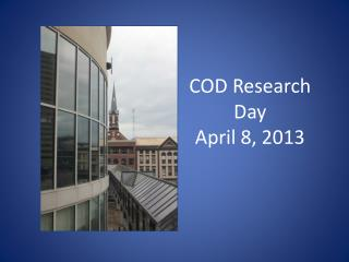 COD Research Day  April 8, 2013