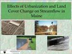 Effects of Urbanization and Land Cover Change on Streamflow in Maine