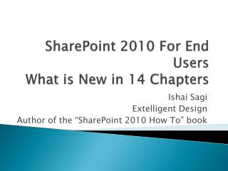 SharePoint 2010 For End Users  What is New in 14 Chapters