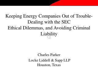 Charles Parker  Locke Liddell & Sapp LLP Houston, Texas