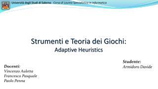 Strumenti e Teoria dei Giochi: Adaptive Heuristics