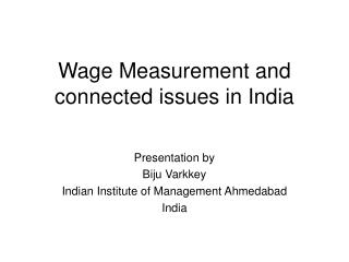 Wage Measurement and connected issues in India