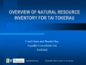 OVERVIEW OF NATURAL RESOURCE INVENTORY FOR TAI TOKERAU