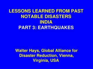 LESSONS LEARNED FROM PAST NOTABLE DISASTERS INDIA PART 3: EARTHQUAKES