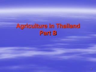 Agriculture in Thailand Part B